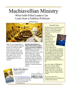 Flyer for Terrell Carter's book, Machiavellian Ministry: What Faith-Filled Leaders Can Learn from a Faithless Politician